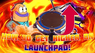 How To Get Higher On A Launchpad! (Fortnite Battle Royale)