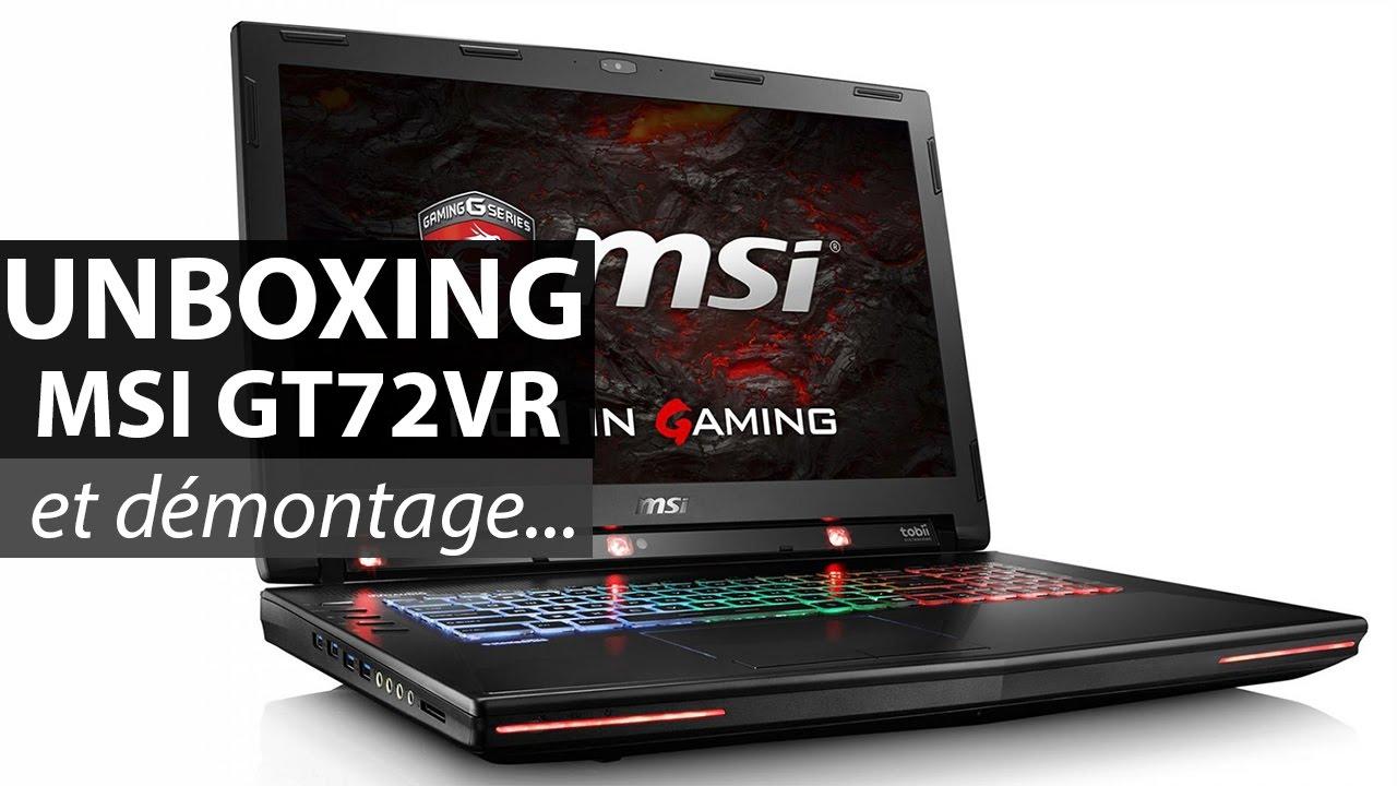 Unboxing MSI GT72VR..et démontage - YouTube 80df4ad8c88a