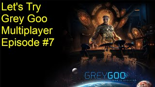 Grey Goo Multiplayer #6 How to deal with a Greedy Human Player