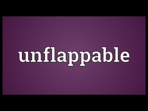 What does unflappable mean