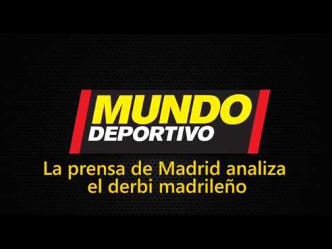 La prensa de Madrid analiza el derbi madrileño para Mundo Deportivo