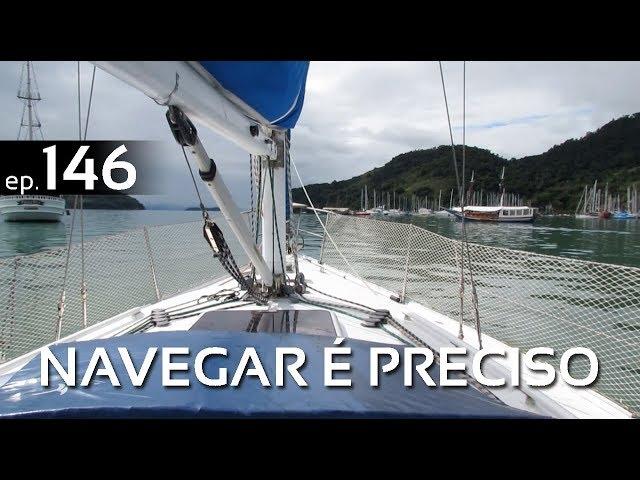 NAVEGAR É PRECISO   VELEJANDO EM PARATY   T1-BRASIL   EP.146