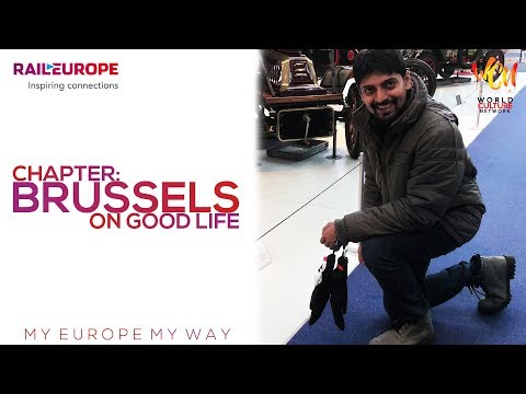 Chapter: Brussels On Good Life   My Europe, My Way   World Culture Network   ft. Parichay Mehta