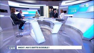 Brexit : May à quitte ou double ! #cdanslair 28.03.2019