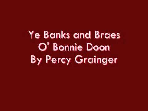 Ye Banks and Braes O' Bonnie Doon By Percy Grainger