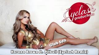 Havana Brown ft. Pitbull - We Run The Night (Eyelash Remix - Club Edit)
