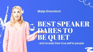 Best speaker dares to be quiet – and reveals their true self to people