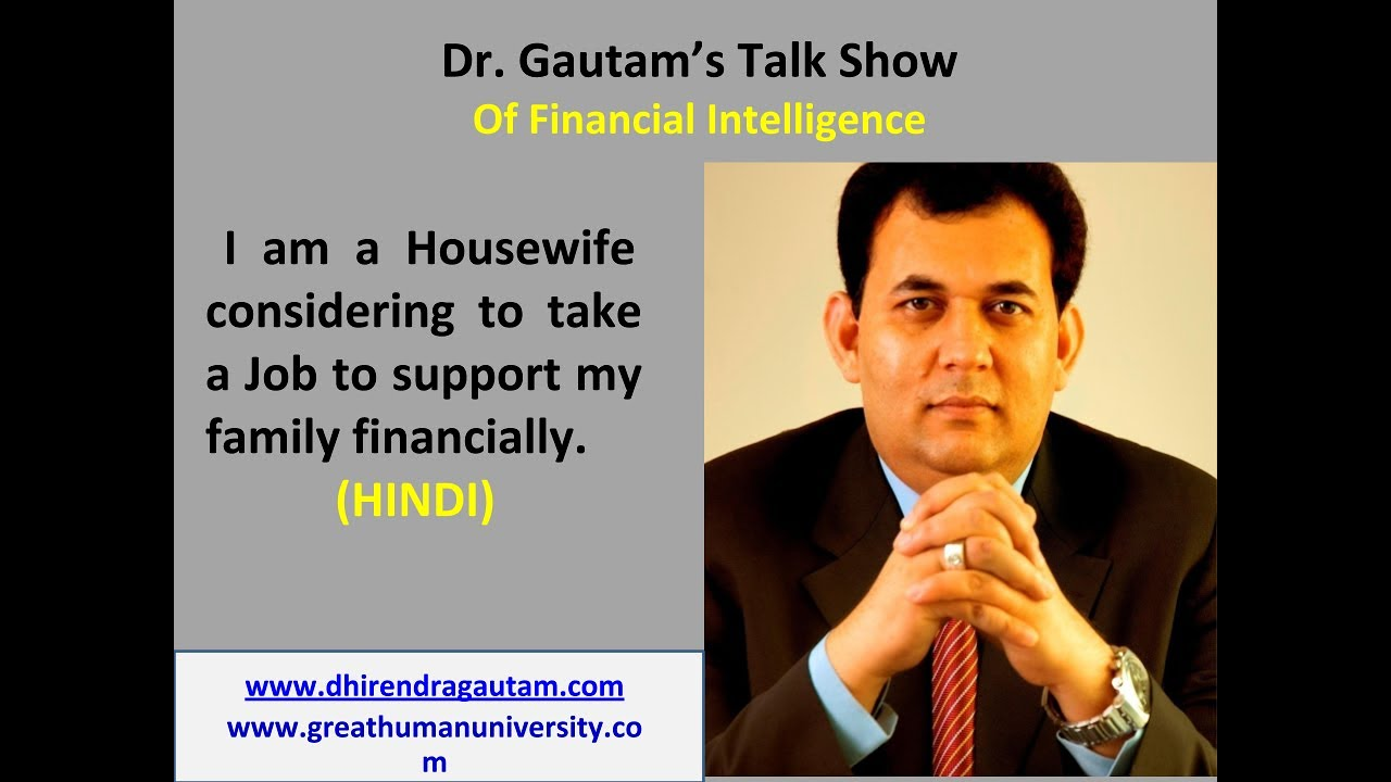 I am a House Wife, Should i take Job to financially support family we are in financial crisis.