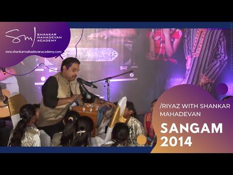 7a. Riyaz With Shankar Mahadevan