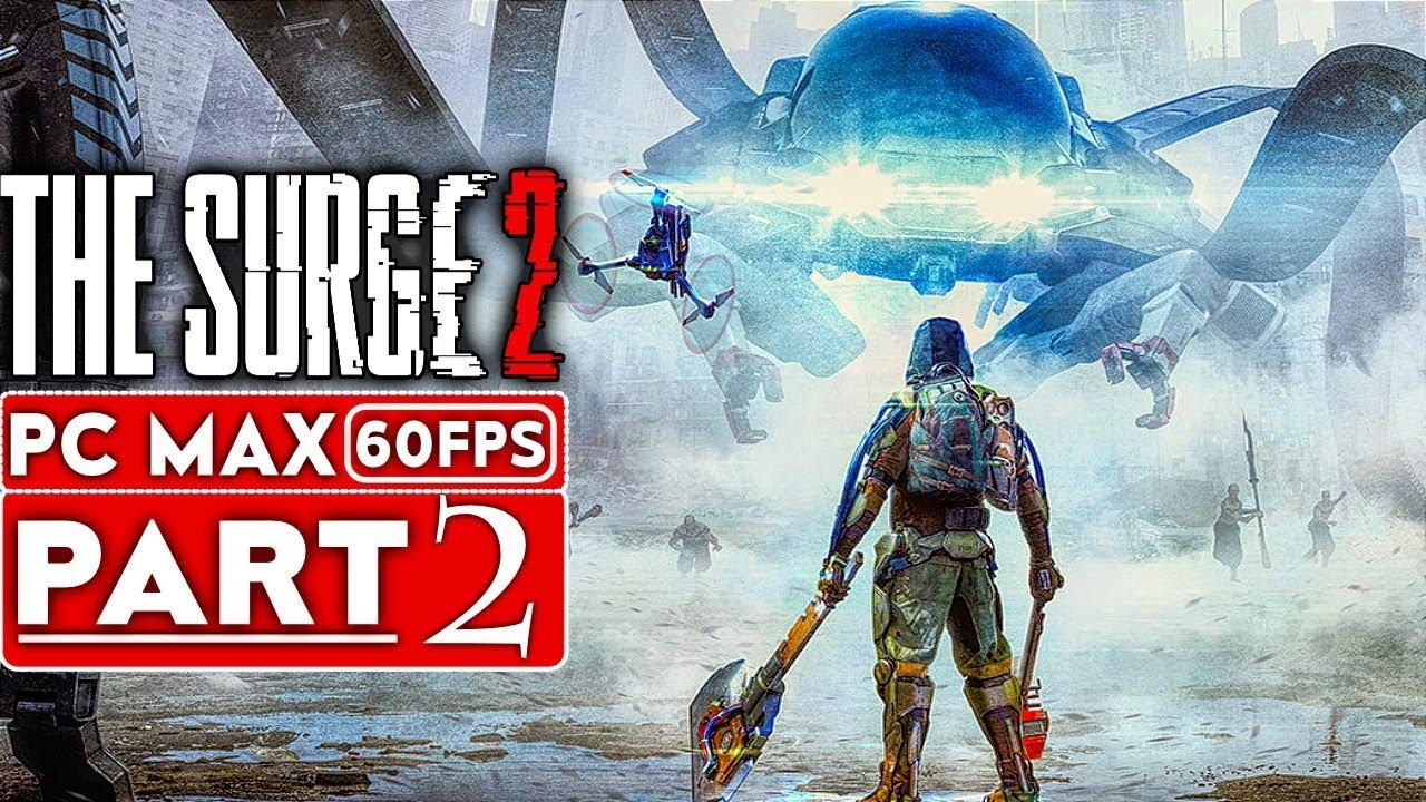 THE SURGE 2 Gameplay Komplettlösung Teil 2 [1080p HD 60FPS PC MAX EINSTELLUNGEN] - Kein Kommentar + video