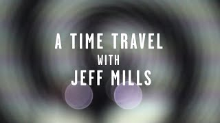 TIME TUNNEL : A TIME TRAVEL WITH JEFF MILLS