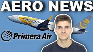 Neue Flugzeuge, guter Plan - trotzdem pleite! Primera Air! AeroNews
