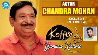Actor Chandra Mohan Exclusive Interview || Koffee With Yamuna Kishore #13 || #378