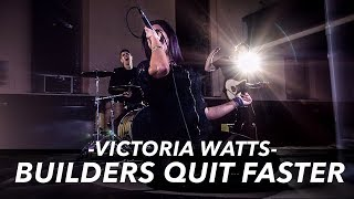 "Victoria Watts - ""Builders Quit Faster"" (Official Music Video)"