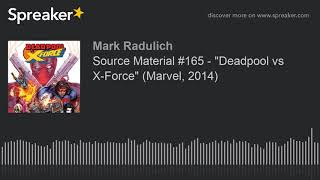 "Source Material #165 - ""Deadpool vs X-Force"" (Marvel, 2014)"