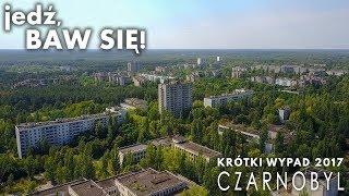 Krótki wypad 2017: Czarnobyl (Ukraina)