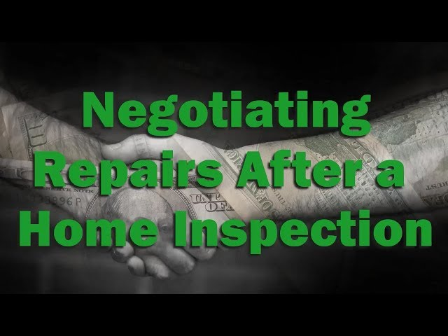 Negotiating Repairs After a Home Inspection