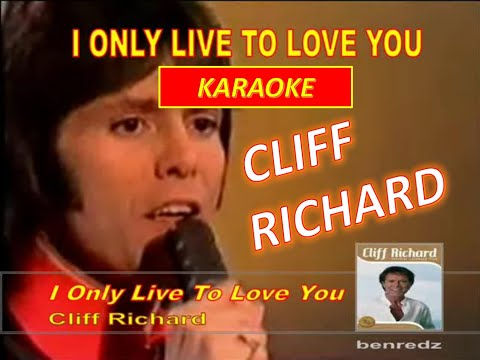 I Only Live To Love You by Cliff Richard - karaoke version