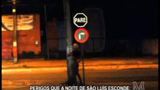 PROSTITUIÇÃO NAS MADRUGADAS DE SÃO LUIS-  COMANDO 190- Reportagem: Jedene Mello (Denny Mell)