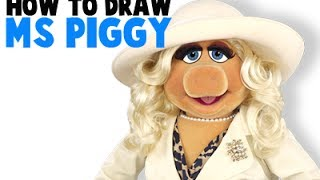 How to Draw Miss Piggy from the Muppets