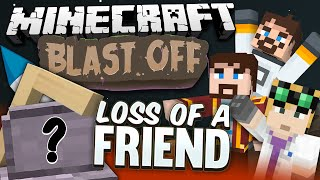 Minecraft Mods - Blast Off! #56 - LOSS OF A FRIEND