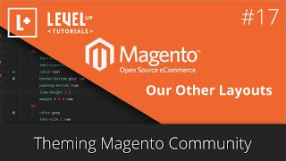 Magento Community Tutorials #41 - Theming Magento 17 - Our Other Layouts