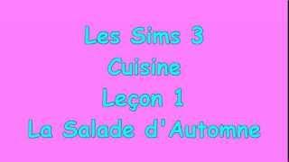Les Sims 3 - Cuisine - Leçon 1 - La Salade D'Automne