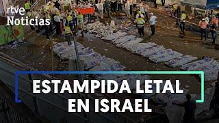 TRAGEDIA EN ISRAEL: Una AVALANCHA humana en una fiesta religiosa deja 45 MUERTOS | RTVE Noticias