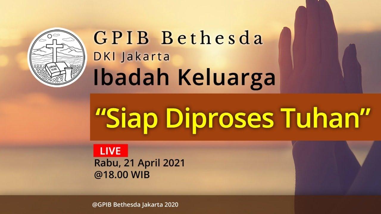 Ibadah Keluarga GPIB Bethesda (21 April 2021)
