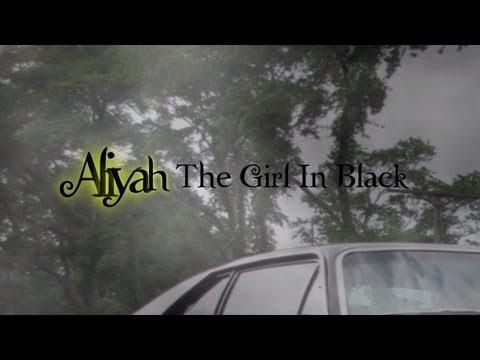 Aliyah The Girl In Black Part II