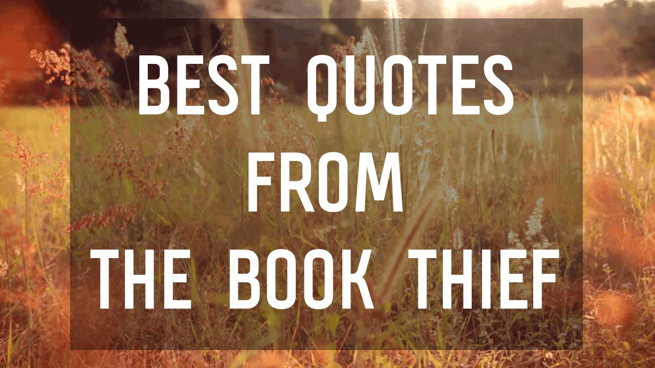 The Book Thief Quotes Best Quotes From The Book Thiefmarkus Zusak  Youtube