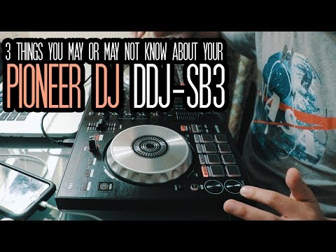 3 Thing You May Not Know About Your DDJ-SB3 DJ Controller from Pioneer DJ