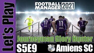 Let s Play FM 2021 Journeyman Glory Hunter Amiens SC S5E9 Football Manager 2021
