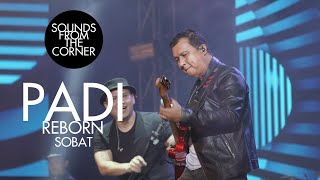 Padi Reborn - Sobat   Sounds From The Corner Live #47