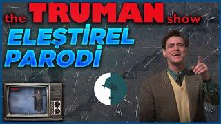 Truman Show - Eleştirel Parodi