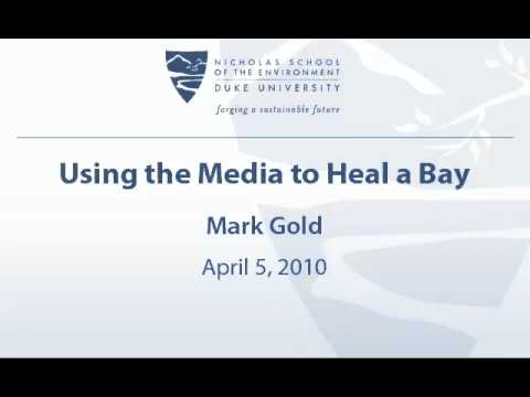 Using the Media to Heal a Bay