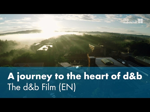 A journey to the heart of d&b. The d&b Film (EN)