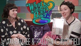Waxahatchee & Allison Crutchfield - What's in My Bag?