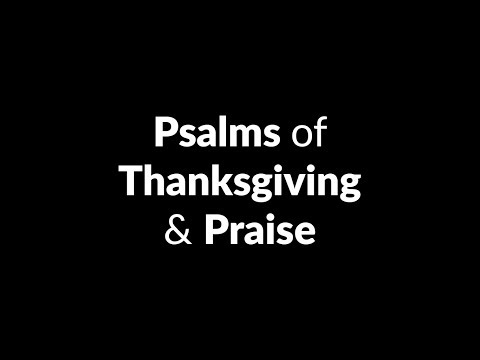Psalms of Thanksgiving and Praise