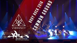 Common Ground | Body Rock 2016 [@VIBRVNCY 4K] @cg danceteam #bodyrock2016