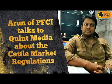 Arun of PFCI talks to Quint Media about the Cattle Market Regulations