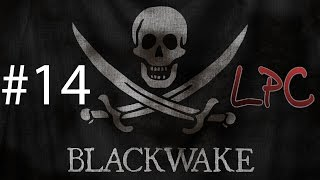 Blackwake #14 | Let's Play | LPC