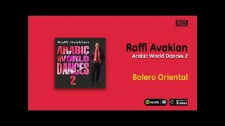 Raffi Avakian / Arabic World Dances 2 - Bolero oriental