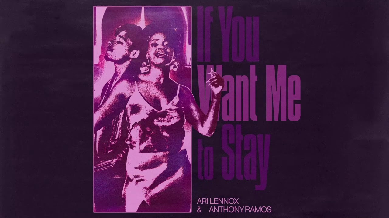 Ari Lennox, Anthony Ramos – If You Want Me To Stay [Official Audio]