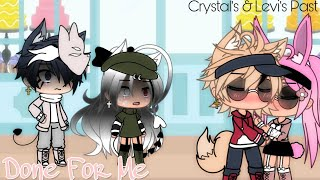 Download Done For Me -❤!. || ~Gacha•Life~  || Ft: Levi & Crystal -💫!. || Also There Past -🍪!. ||