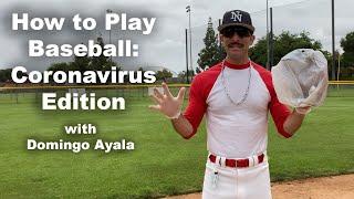 How to Play Baseball: Coronavirus Edition with Domingo Ayala