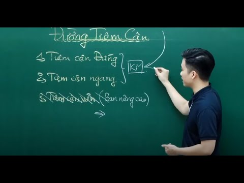 Đường Tiệm Cận - Toán 12 - Thầy Nguyễn Quốc Chí