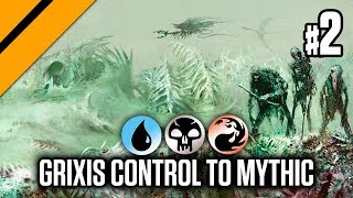 Bo3 Constructed - Grixis Control to Mythic! P2