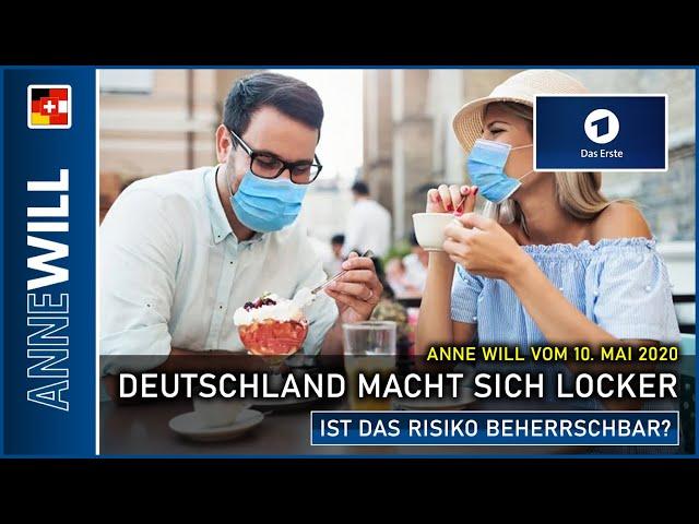 Anne Will | 10.05.2020 | Deutschland macht sich locker - ist das Risiko beherrschbar? (ARD)
