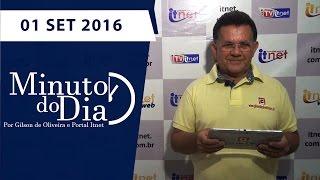- Minuto do Dia 1º Edição Com Gilson de Oliveira - 01/09/2016